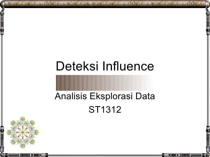 Deteksi Influence Analisis Eksplorasi Data ST1312