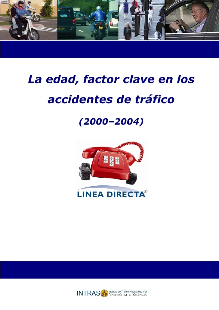 La edad, factor clave en los    accidentes de tráfico         (2000–2004)