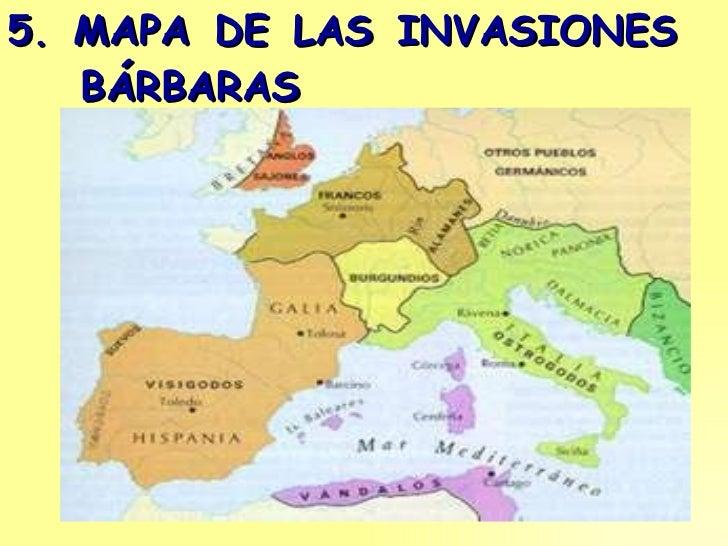 5. MAPA DE LAS INVASIONES  BÁRBARAS