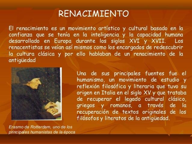 IDEOLOGIA La visión renacentista del mundo estuvo condicionada por la idea de mirar la antigüedad clásica a partir de una ...