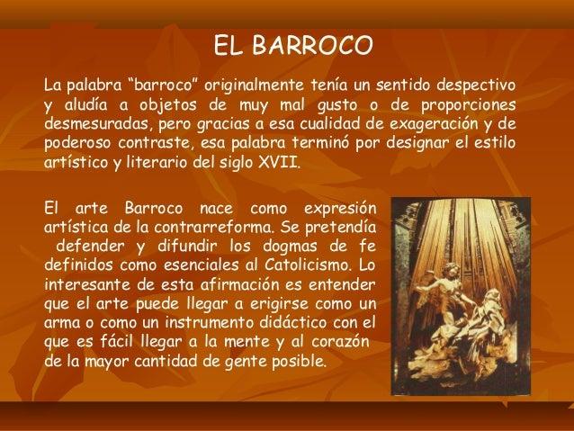 CARACTERISTICAS LITERARIAS Dos corrientes estilísticas, comunes en su propósito de crear complicación y artificio, constit...