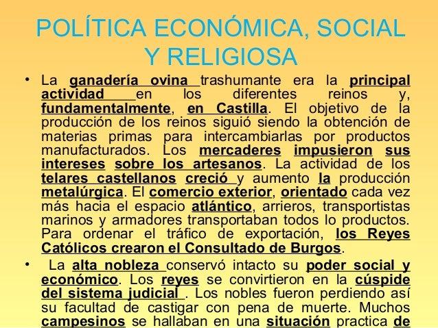 POLÍTICA ECONÓMICA, SOCIAL         Y RELIGIOSA• La ganadería ovina trashumante era la principal  actividad     en     los ...