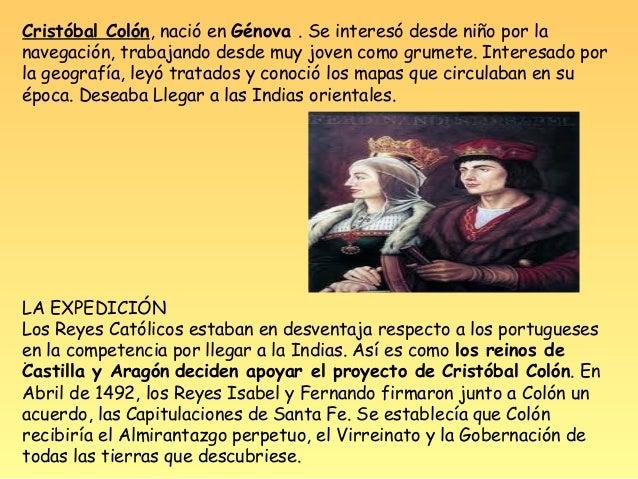 El 3 de Agosto de 1.492, Colón partió del puerto de Palos con tresembarcaciones, La Santa María , La Pinta y La Niña ; des...