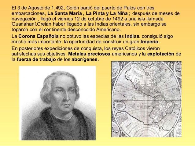 El segundo viaje.El 25 de septiembre de 1493, el almirante zarpó de Cádiz al mando de 17navíos .Después de descubrir la is...