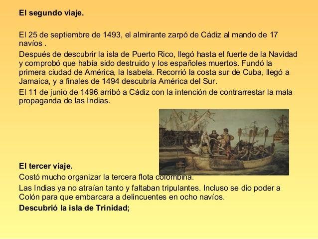 El cuarto viajeCon cuatro navíos partió de Cádiz el 11 de mayo de 1502. Atravesó el Caribehasta el cabo de Honduras recorr...