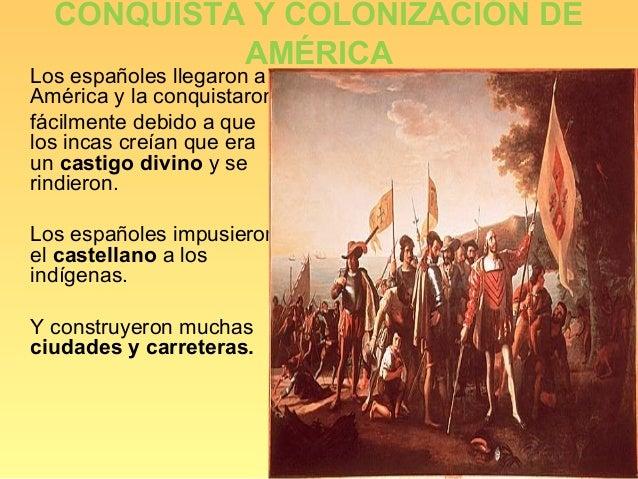 CONQUISTA Y COLONIZACIÓN DE           AMÉRICALos españoles llegaron aAmérica y la conquistaronfácilmente debido a quelos i...