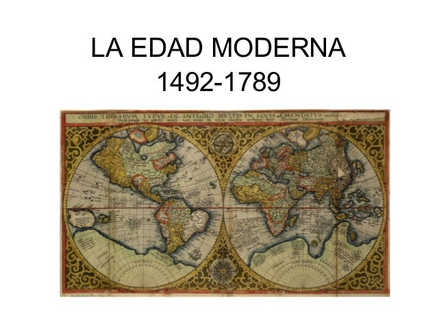 LA EDAD MODERNA 1492-1789