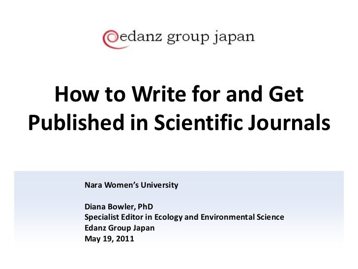 How to Write for and Get Published in Scientific Journals<br />Nara Women's University<br />Diana Bowler, PhD<br />Special...
