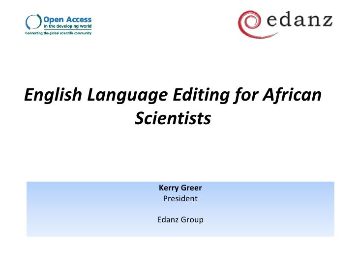 English Language Editing for African             Scientists                Kerry Greer                 President          ...