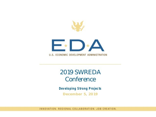 2019 SWREDA Conference Developing Strong Projects December 5, 2019
