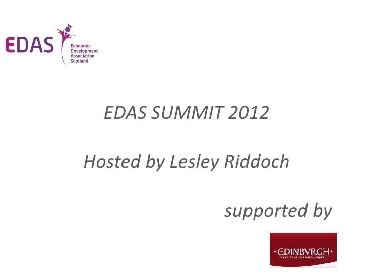 EDAS SUMMIT 2012Hosted by Lesley Riddoch                supported by