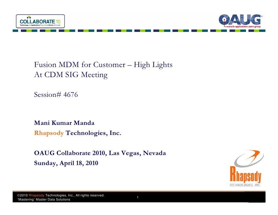 Fusion MDM for Customer – High Lights           At CDM SIG Meeting            Session# 4676             Mani Kumar Manda  ...
