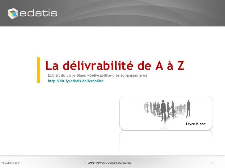 Livre blanc   La délivrabilité de A à Z | Extrait du Livre Blanc «Délivrabilité», téléchargeable ici  http://bit.ly/edatis...