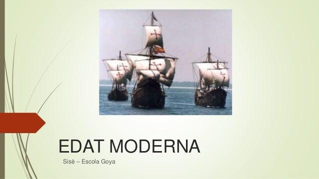 EDAT MODERNA Sisè – Escola Goya