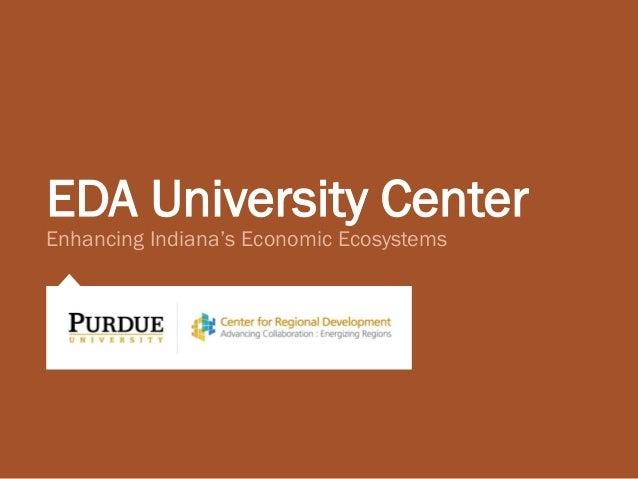 EDA University Center Enhancing Indiana's Economic Ecosystems