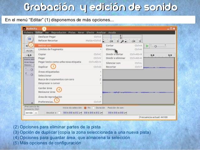 """Grabación y edición de sonidoEn el menú """"Editar"""" (1) disponemos de más opciones...   (2) Opciones para eliminar partes de ..."""