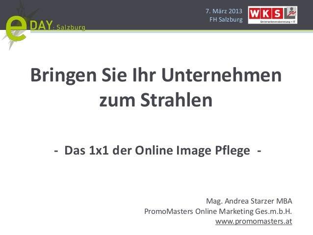 7. März 2013                                  FH SalzburgBringen Sie Ihr Unternehmen       zum Strahlen  - Das 1x1 der Onl...