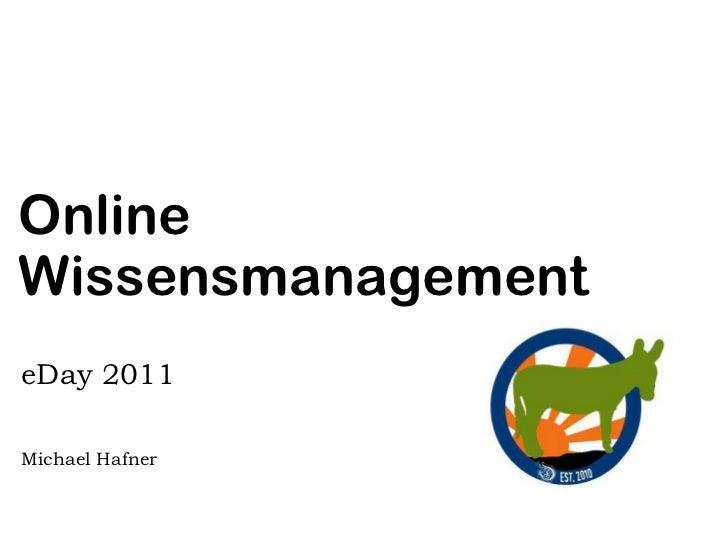 OnlineWissensmanagementeDay 2011Michael Hafner