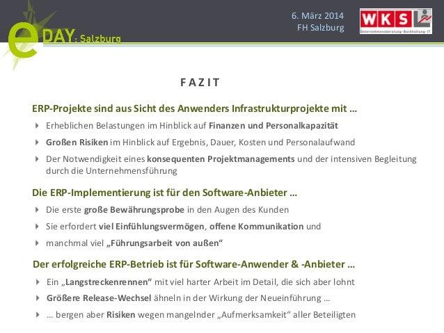 6. März 2014 FH Salzburg ERP-Projekte sind aus Sicht des Anwenders Infrastrukturprojekte mit …  Erheblichen Belastungen i...