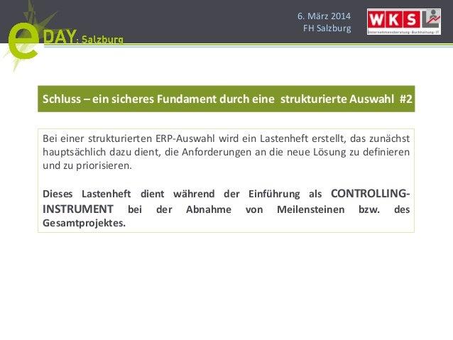 6. März 2014 FH Salzburg Schluss – ein sicheres Fundament durch eine strukturierte Auswahl #2 Bei einer strukturierten ERP...
