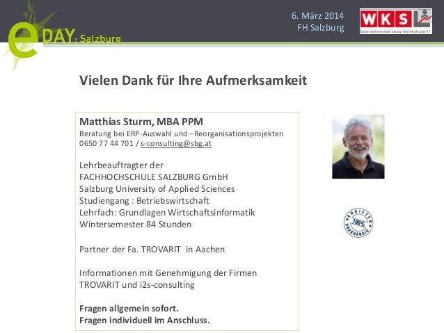 6. März 2014 FH Salzburg Matthias Sturm, MBA PPM Beratung bei ERP-Auswahl und –Reorganisationsprojekten 0650 77 44 701 / s...