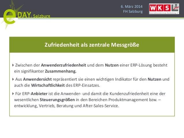 6. März 2014 FH Salzburg Zwischen der Anwenderzufriedenheit und dem Nutzen einer ERP-Lösung besteht ein signifikanter Zus...