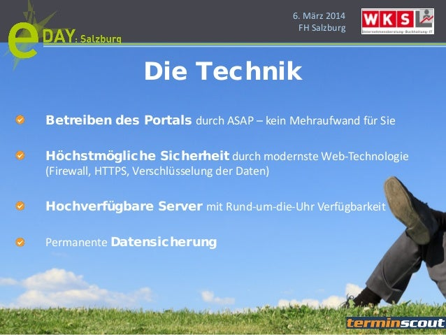 6. März 2014 FH Salzburg Betreiben des Portals durch ASAP – kein Mehraufwand für Sie Höchstmögliche Sicherheit durch moder...