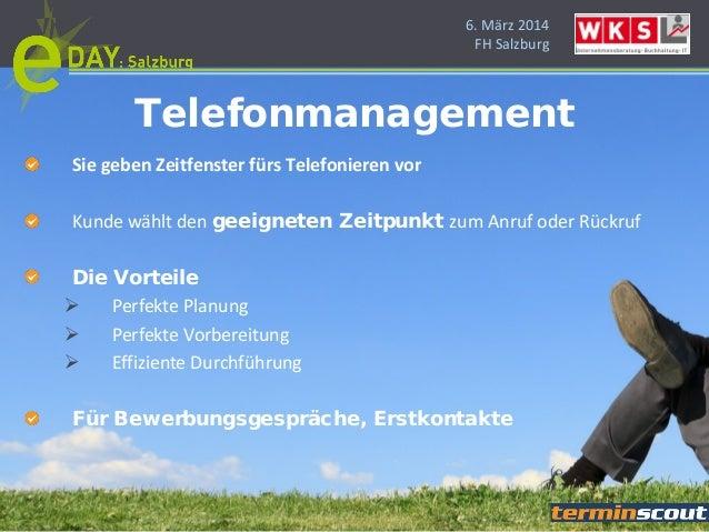 6. März 2014 FH Salzburg Sie geben Zeitfenster fürs Telefonieren vor Kunde wählt den geeigneten Zeitpunkt zum Anruf oder R...