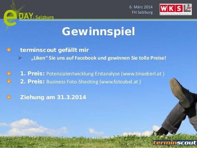 """6. März 2014 FH Salzburg terminscout gefällt mir  """"Liken"""" Sie uns auf Facebook und gewinnen Sie tolle Preise! 1. Preis: P..."""