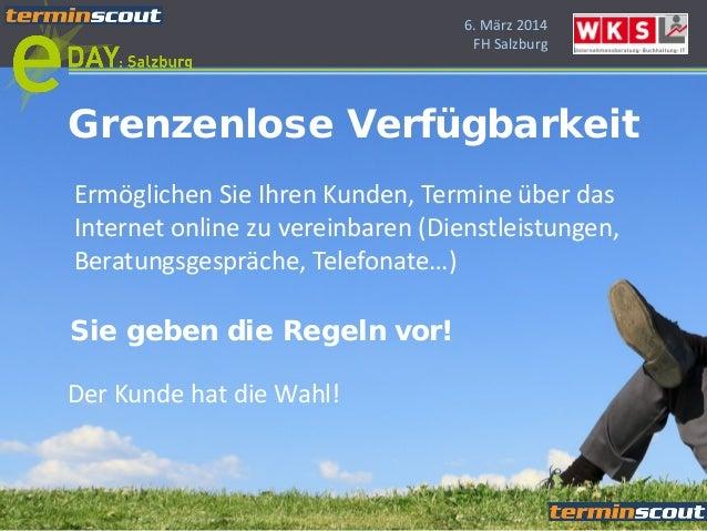 6. März 2014 FH Salzburg Ermöglichen Sie Ihren Kunden, Termine über das Internet online zu vereinbaren (Dienstleistungen, ...
