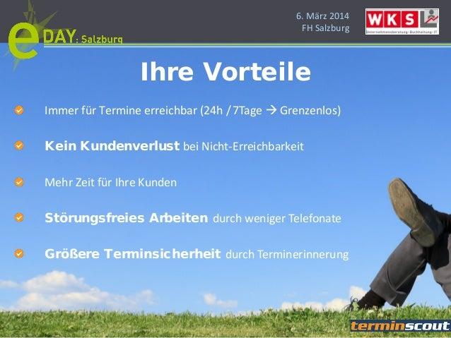 6. März 2014 FH Salzburg Ihre Vorteile Immer für Termine erreichbar (24h /7Tage  Grenzenlos) Kein Kundenverlust bei Nicht...