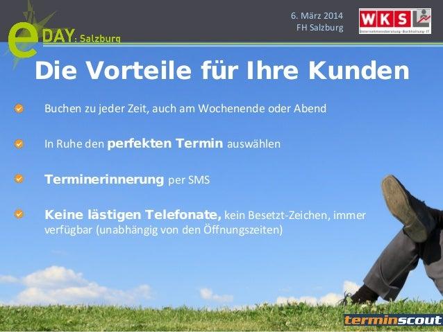 6. März 2014 FH Salzburg Die Vorteile für Ihre Kunden Buchen zu jeder Zeit, auch am Wochenende oder Abend In Ruhe den perf...