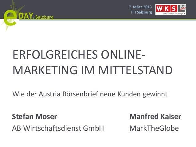 7. März 2013                                    FH SalzburgERFOLGREICHES ONLINE-MARKETING IM MITTELSTANDWie der Austria Bö...