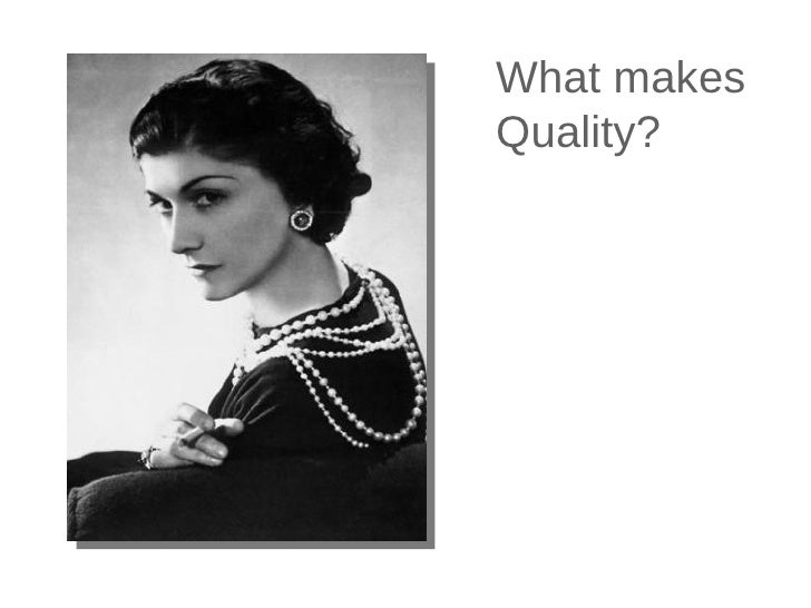 What makes Quality?