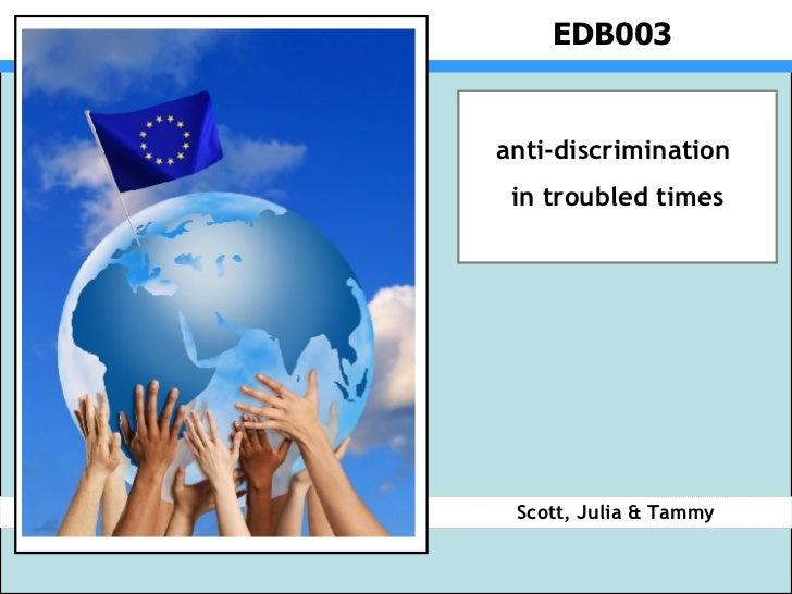 EDB003 Scott, Julia & Tammy anti-discrimination  in troubled times