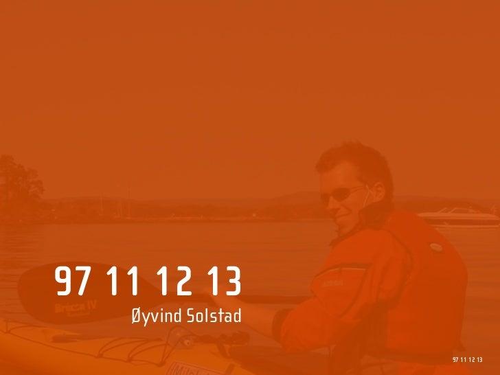 97 11 12 13     Øyvind Solstad                      97 11 12 13