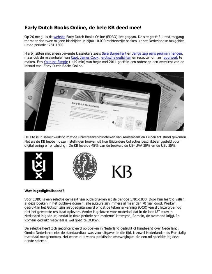 Early Dutch Books Online, de hele KB deed mee!Op 26 mei jl. is de website Early Dutch Books Online (EDBO) live gegaan. De ...