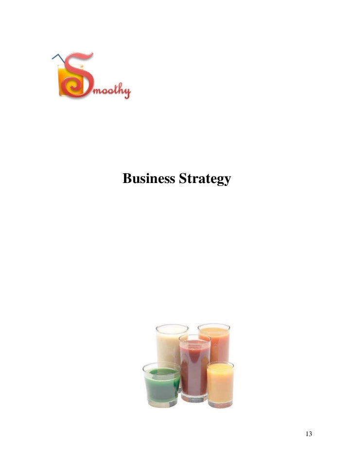 business plan on strawberry juice One of the best ways to distill an extensive business plan into just one sentence  is to  maybe something like: we plan to do for fresh fruit/vegetable juice what.