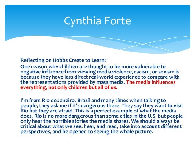 Reflecting on Hobbs Create to Learn: One reason why children are thought to be more vulnerable to negative influence from ...