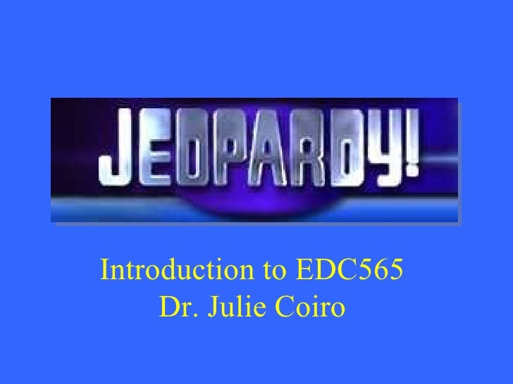 Introduction to EDC565 Dr. Julie Coiro