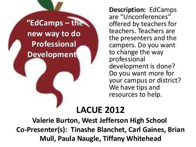 "Description: EdCamps                             are ""Unconferences""   ""EdCamps – the            offered by teachers for  ..."
