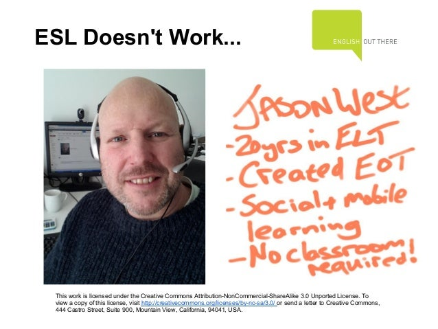 ESL Doesnt Work... This work is licensed under the Creative Commons Attribution-NonCommercial-ShareAlike 3.0 Unported Lice...