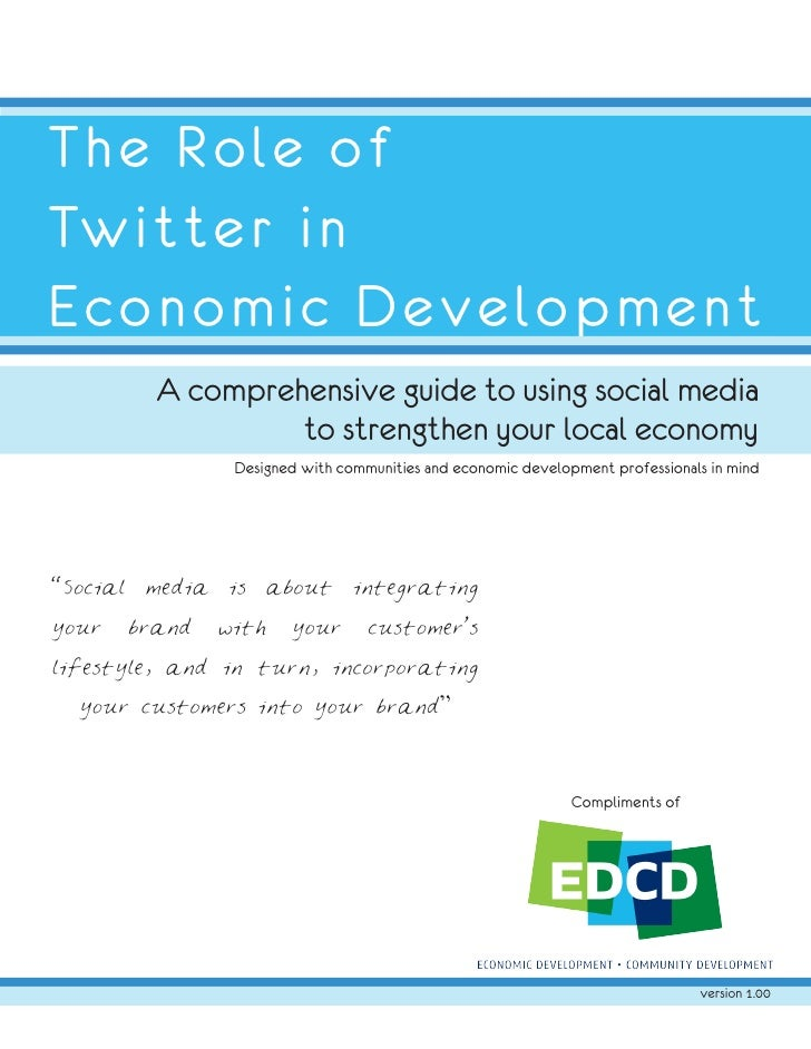 The Role of Twitter in Economic Development             A comprehensive guide to using social media                      t...