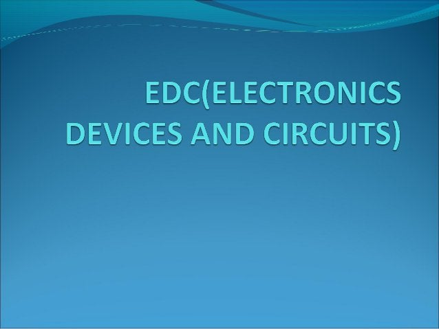 ELECTRONICS Electronics is that branch of science and technology which makes use of the controlled motion of electrons th...