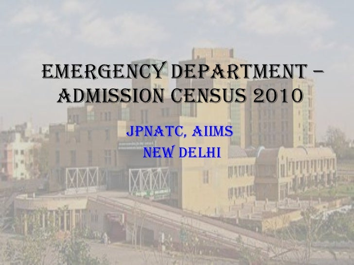 CENSUS EMERGENCY DEPARTMEnT 2010 JPNATC AIIMS NEW DELHI