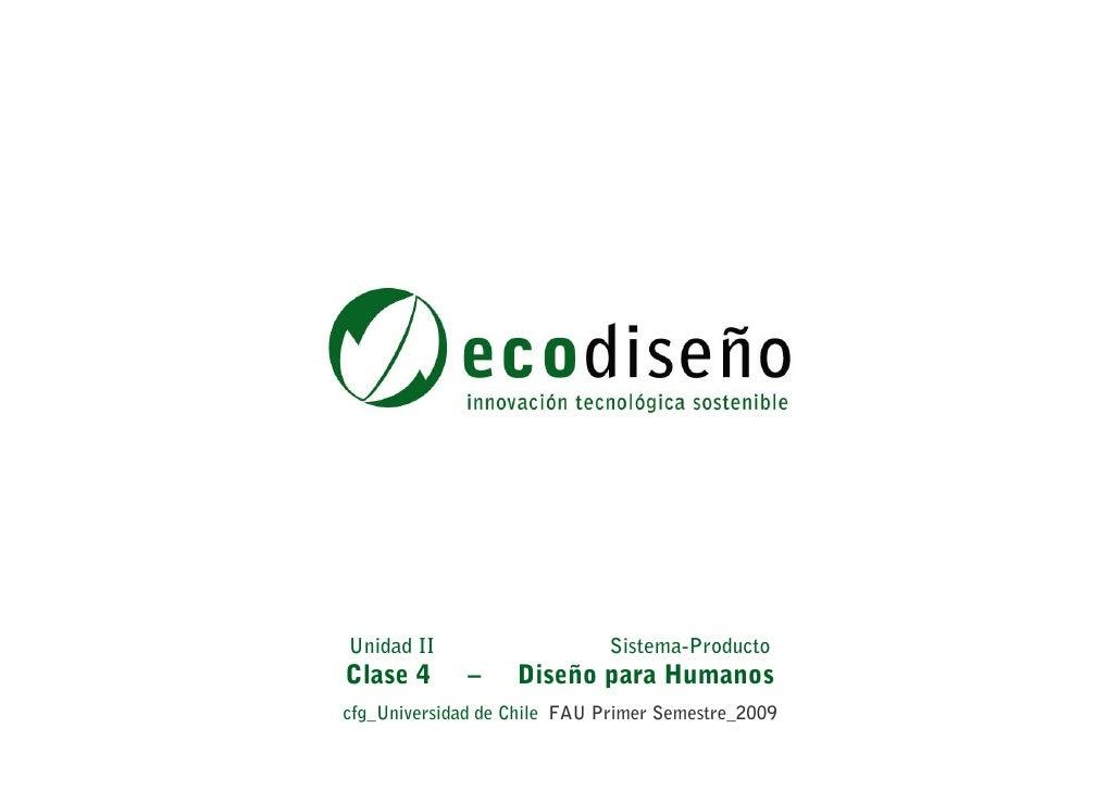 Unidad II                     Sistema-ProductoClase 4       –    Diseño para Humanoscfg_Universidad de Chile FAU Primer Se...