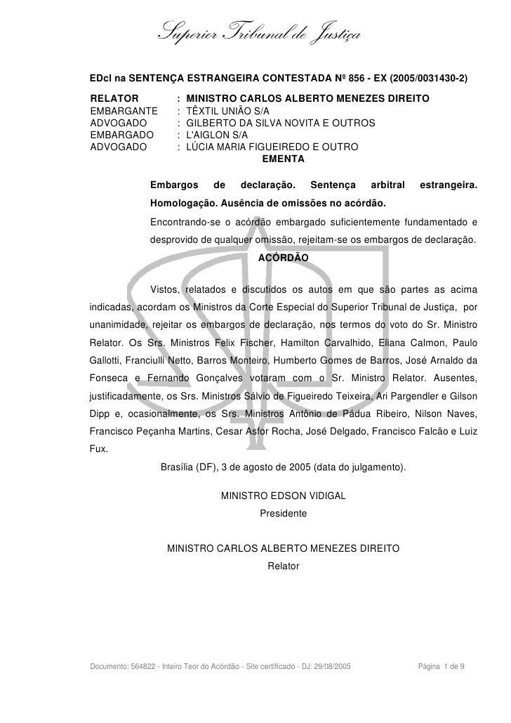 Superior Tribunal de Justiça EDcl na SENTENÇA ESTRANGEIRA CONTESTADA Nº 856 - EX (2005/0031430-2)  RELATOR                ...