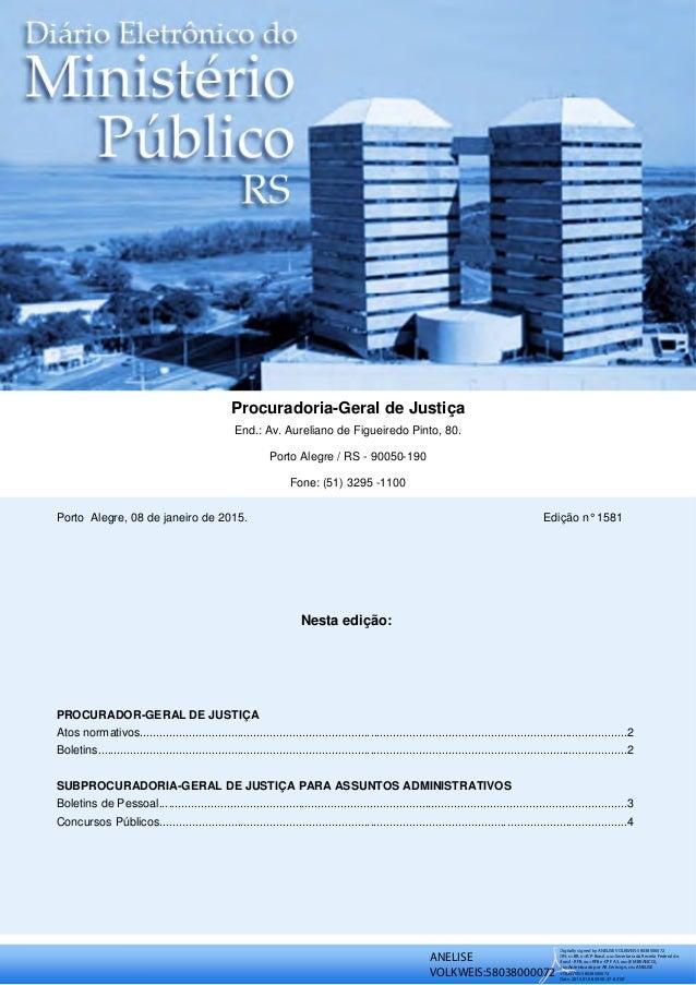 Procuradoria-Geral de Justiça End.: Av. Aureliano de Figueiredo Pinto, 80. Porto Alegre / RS - 90050-190 Fone: (51) 3295 -...