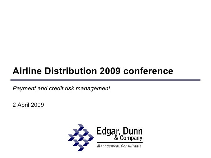 Airline Distribution 2009 conference Payment and credit risk management 2 April 2009