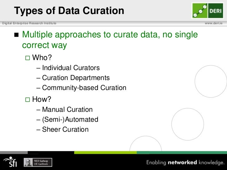 How to Curate Data<br />Data Curation is a large field with sophisticated techniques and processes<br />Sectionprovides hi...
